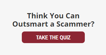 Think You Can Outsmart the Scammer? Take the Quiz