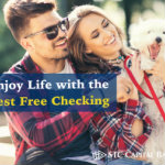 Enjoy Life with the Best Free Checking