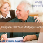 The 4 Things to Tell Your Mortgage Banker