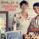 What is a Freedom Fund?