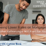 When Refinancing is NOT Right for You
