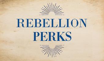 Rebellion Perks
