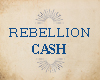 Rebellion Cash