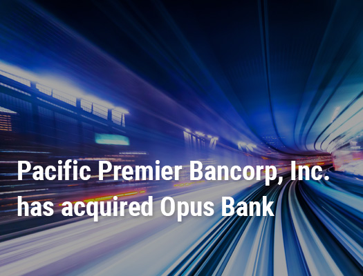 Image of Pacific Premier Bancorp, Inc. Announces Completion of Acquisition of Opus Bank