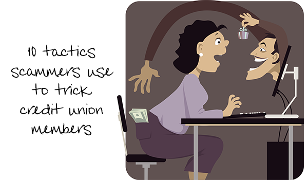 10 tactics scammers use to trick credit union members