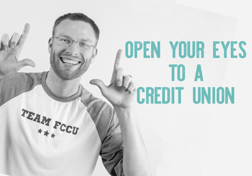 Open Your Eyes to a Credit Union