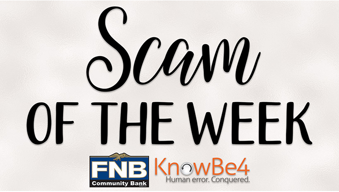 KnowBe4 Scam of the Week: December 27th | FNB Community Bank
