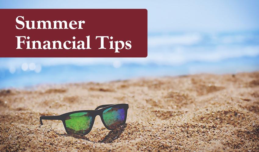 Financial Tips to Help You Enjoy Summer