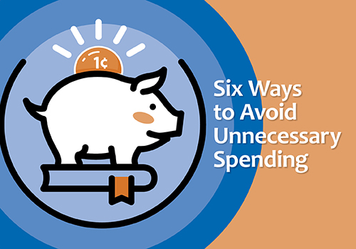 Six Ways to Avoid Unnecessary Spending for Financial Literacy Month