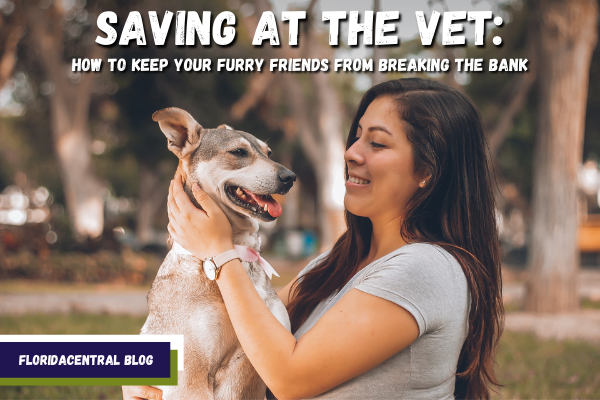 Saving at the Vet: How to Keep Your Furry Friends from Breaking the Bank