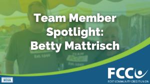 FCCU Team Spotlight: Betty Mattrisch