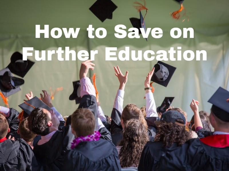How To Save on Further Education