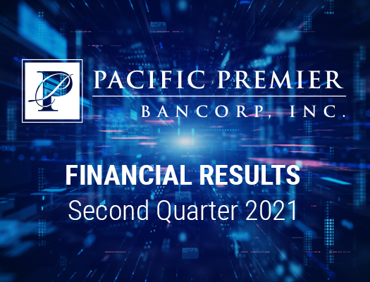 Image of Pacific Premier Bancorp, Inc. Announces Second Quarter 2021 Financial Results and a Quarterly Cash Dividend of $0.33 Per Share