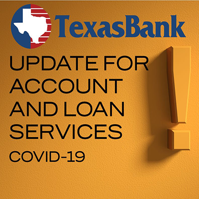 COVID-19 Update- Account and Loan Services