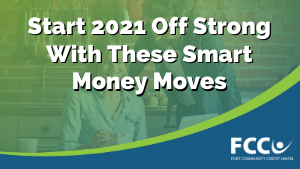 Start 2021 Off Strong With These Smart Money Moves