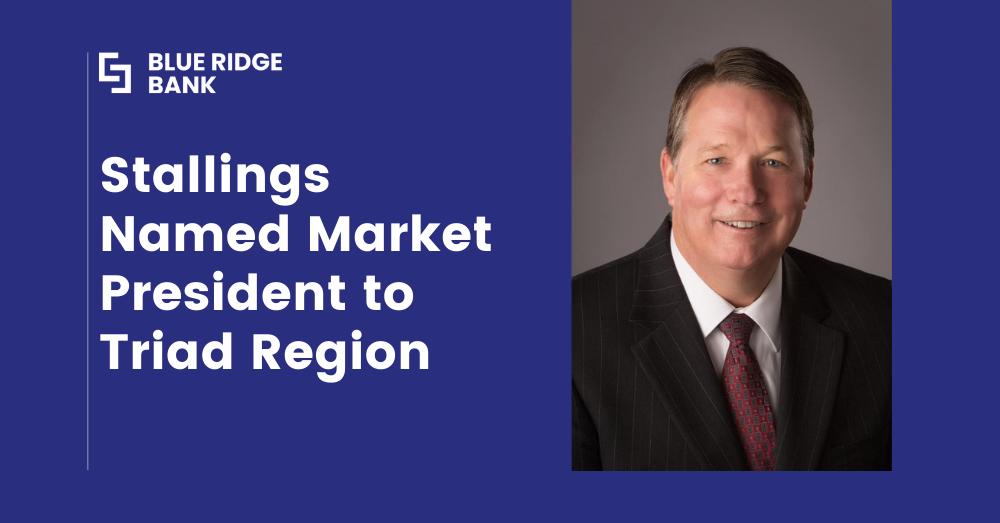 Stallings Named Market President to Triad Region