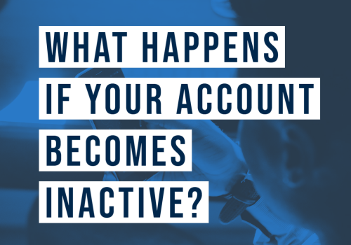 What happens if your account becomes inactive?