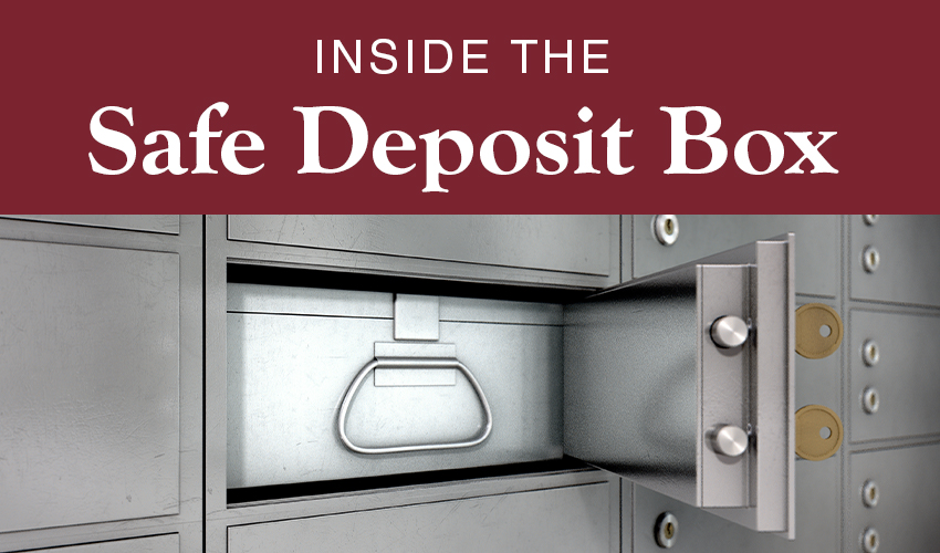 Inside the Safe Deposit Box and Why You Need One