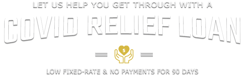 Let us help you get through with a CoVid Relief Loan