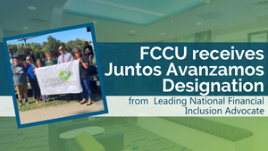 FCCU Receives Prestigious Juntos Avanzamos Designation