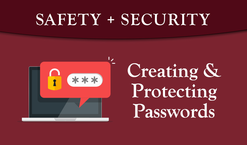 Tips for Creating Strong Passwords and How to Protect Them