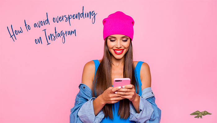 How to Avoid Overspending on and for Instagram