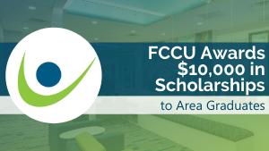 FCCU Awards $10,000 in Scholarships to Area Graduates
