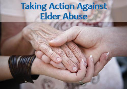 Taking Action Against Elder Abuse