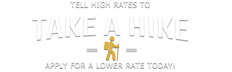 Tell High Rates to Take a HIke!