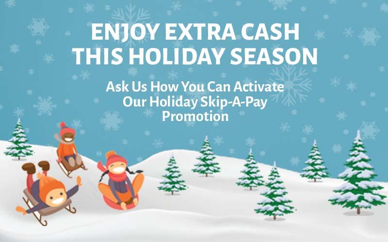 Enjoy Extra Cash Through Skip-A-Pay
