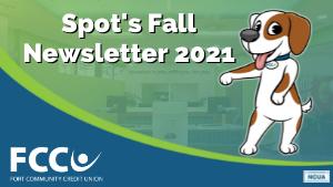 Spot's $ensible Savings Newsletter: Fall 2021
