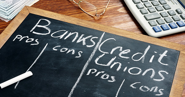 Why Choose a Credit Union Rather Than a Bank?