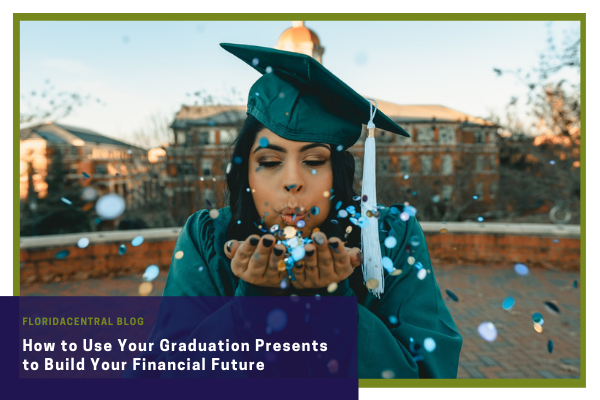 How to Use Your Graduation Presents To Build Your Financial Future
